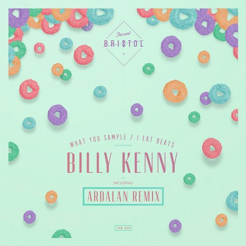 Billy Kenny - What You Sample / I Eat Beats [TAB005]